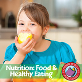 Nutrition: Food & Healthy Eating Gr. 4-6