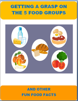 Nutrition-Getting a Grasp on Food Groups-3 activities