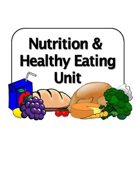 Nutrition & Healthy Eating Unit