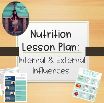NUTRITION LESSON PLAN: Internal and External Influences on Food Choices
