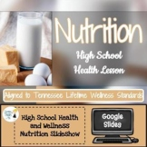 Nutrition Presentation - Editable in Google Slides! High School Health