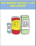 Nutrition- The Skinny on Salt, Fat and Sugar-lesson, 4 activities