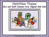 Nutrition Theme Ela and Math Common Core Aligned Mini Unit