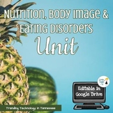 Nutrition Unit - Editable in Google Drive - Online Distanc