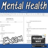 Mental Health Unit Exam - Editable in Microsoft Word