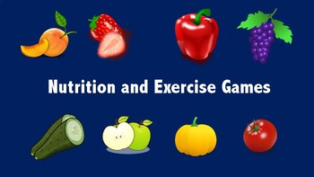 Nutrition and Exercise Games