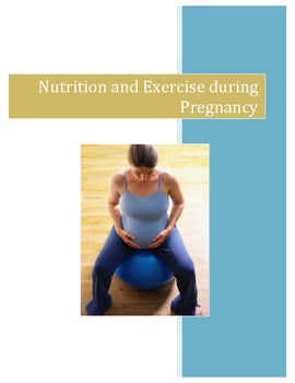 Nutrition and Exercise during Pregnancy