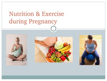 Nutrition and Exercise during Pregnancy PowerPoint