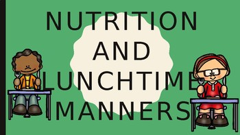 Nutrition and Lunchtime Manners
