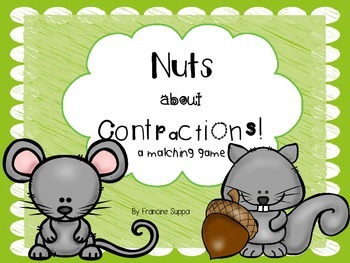 Nuts about Contractions a Matching Game  ( A center Activity )