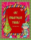 O! CHRISTMAS TREE!