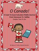 O Canada!  A Coast To Coast Calculator Riddle Journey From