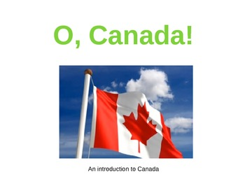 O, Canada! Powerpoint Presentation (with activity)