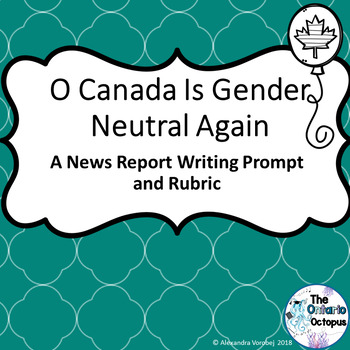 OSSLT & OLC - O Canada is Gender Neutral Again - News Report Prompt & Rubric