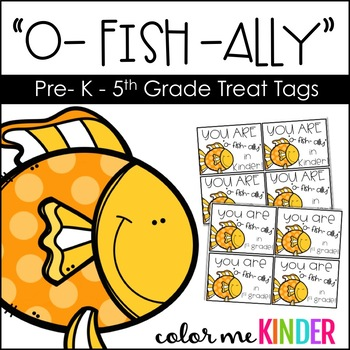 O-FISH-ALLY Back To School/ End of School Year Tags Pre-K - 5th