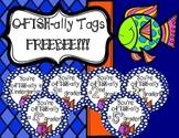 O-FISH-ally in Tags-FREEBEE!!!