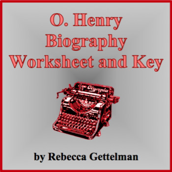 O. Henry Biography Worksheet and Key