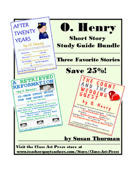 O. Henry Bundle: Three Study Guides---Save 25%   (48 Pages, Answer Keys, $12.75)