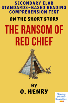 """O. Henry's """"The Ransom of Red Chief"""" MC Reading Comprehension Test Quiz"""