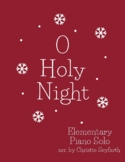 O Holy Night: Elementary Piano Solo