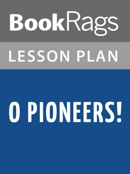 O Pioneers! Lesson Plans