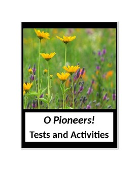 O Pioneers! by Willa Cather Tests and Activities