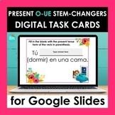 O-UE Stem changing Verbs Google Slides   Spanish Digital T