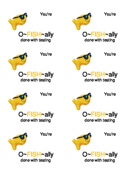"""O""""fish""""ally Done With Testing"""