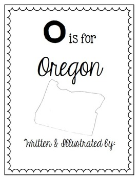 O is for Oregon (A State Alphabet Book)
