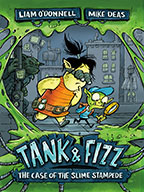 Tank & Fizz: The Case of the Slime Stampede