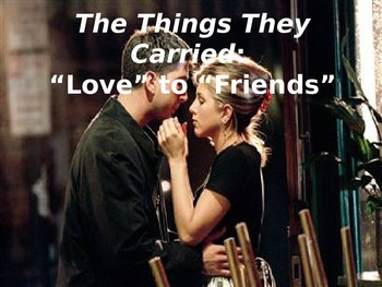 """O'Brien's The Things They Carried: Chapters """"Love"""" to """"Friends"""" Discussion"""