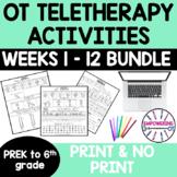 OCCUPATIONAL THERAPY Teletherapy 12 WEEK BUNDLE PREK - 6TH GRADE