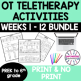 OCCUPATIONAL THERAPY Teletherapy 12 WEEK BUNDLE PREK - 6TH GRADE