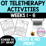 OCCUPATIONAL THERAPY Teletherapy Early Elementary Distance Learning Weeks 1-6