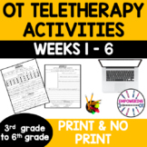 OCCUPATIONAL THERAPY Teletherapy UPPER ELEMENTARY OT Distance Learning 6 weeks