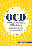 OCD: A Workbook for Clinicians, Children and Teens