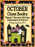 OCTOBER Class Books and 4-Square Writing Organizers for Beginning Writers K-2