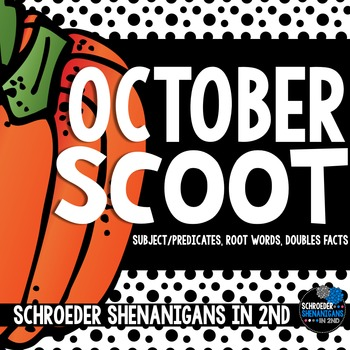 OCTOBER Scooting through the year - Subjects/Predicates, Root Words, Doubles