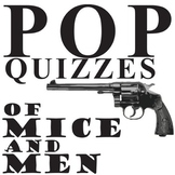 OF MICE AND MEN 6 Pop Quizzes