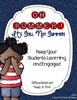 OH BUMMER--It's Still Not Summer: Differentiated Learning Activities