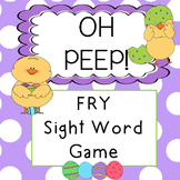 Fry words sight word game: Oh PEEP!!