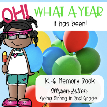 OH! What A Year It Has Been In... End of Year Memory Book for Grades K-6