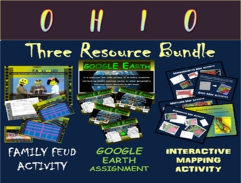 OHIO 3-Resource Bundle (Map Activty, GOOGLE Earth, Family Feud Game)