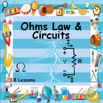 OHMS LAW & CIRCUITS - 8 LESSONS - FANTASTIC INTRODUCTION TO ELECTRICITY