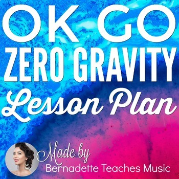 OK GO Zero Gravity Music & Science Lesson Plan