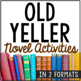 OLD YELLER Novel Study Unit Activities, In 2 Formats
