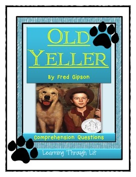OLD YELLER by Fred Gipson - Comprehension & Text Evidence