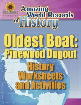 OLDEST BOAT: PINEWOOD DUGOUT—History Worksheets and Activities