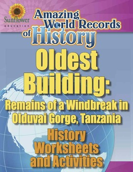 OLDEST BUILDING: OLDUVAI GORGE WINDBREAK—History Worksheets and Activities