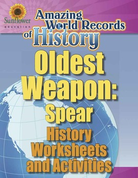OLDEST WEAPON: SPEAR—History Worksheets and Activities